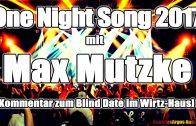 One Night Song 2017 mit Max Mutzke [Kommentar zum Blind Date im Wirtz-Haus Folge 1]