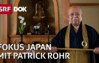 Patrick Rohr im Land der aufgehenden Sonne | Fokus Japan (3/3) | Hochdeutsche Version | SRF DOK