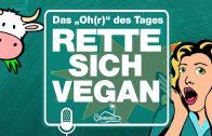 Rette sich vegan !! Mehr als 99 gute Gründe für eine vegane Ernährung