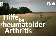 Rheumatoide Arthritis – Faszination Wissen – ganze Sendung vom 21.9.2015