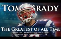 Tom Brady – The Greatest Of All Time