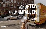 TV Doku: Schuften bis zum Umfallen – DHL Zusteller unter Druck – ZDFZoom