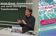 Ulrich Brand: Postwachstum und sozial-ökologische Transformation: Wege aus der multiplen Krise?