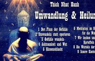 Umwandlung und Heilung – Über Angst, Wut und Achtsamkeit – Thich Nhat Hanh