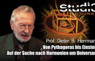 Von Pythagoras bis Einstein – Auf der Suche nach Harmonien im Universum – Prof. Dieter B. Herrmann