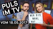 Wahlkampf & Wakeboarden (PULS im TV Sendung vom 18.05.2017)