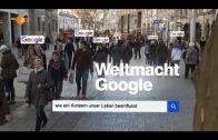 Weltmacht Google – Wie ein Konzern unser Leben beeinflusst