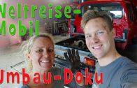 Weltreise-Mobil UMBAU-DOKU   Camper für Weltreise fit machen