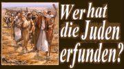 Wer hat die Juden erfunden?