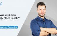 Wie Du das Leben deiner Kunden als Coach verbessern kannst – Interview mit Manuel Gonzalez