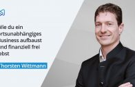 Wie du ein ortsunabhängiges Business aufbaust – Interview mit Thorsten Wittmann