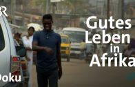 Der Glanz der Schattenwirtschaft in Westafrika | Faszination Wissen | Doku | BR