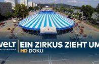 CIRCUS RONCALLI auf Tour – logistisches Mammutprojekt Zirkus-Umzug | HD Doku