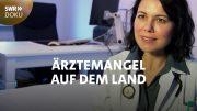 Dorf sucht Doc – Ankes langer Weg zur eigenen Praxis | SWR Doku