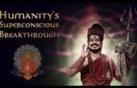 Zeit für die Menschheit für den DURCHBRUCH zur höheren Bewusstseinsstufe – Kalpataru | Doku